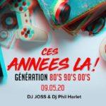 Ces années La ! 80's 90's 00's – Dj Joss & Dj Phil Harlet